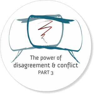 Post image for Focus on the benefits of having constructive conversations around disagreements and conflicts